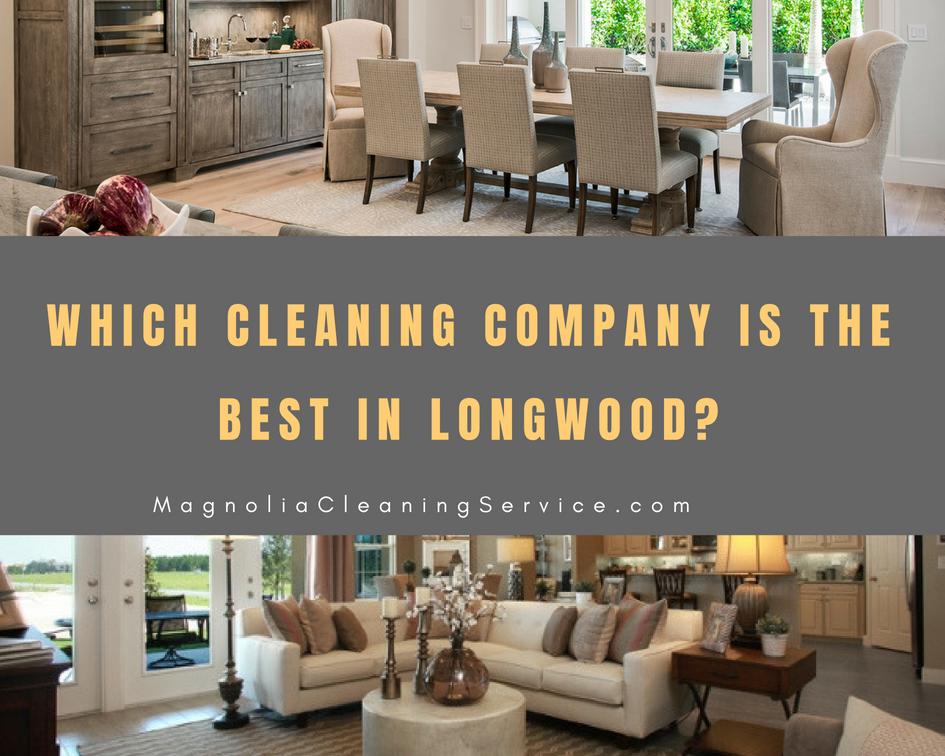 Best Cleaning Company in Longwood?