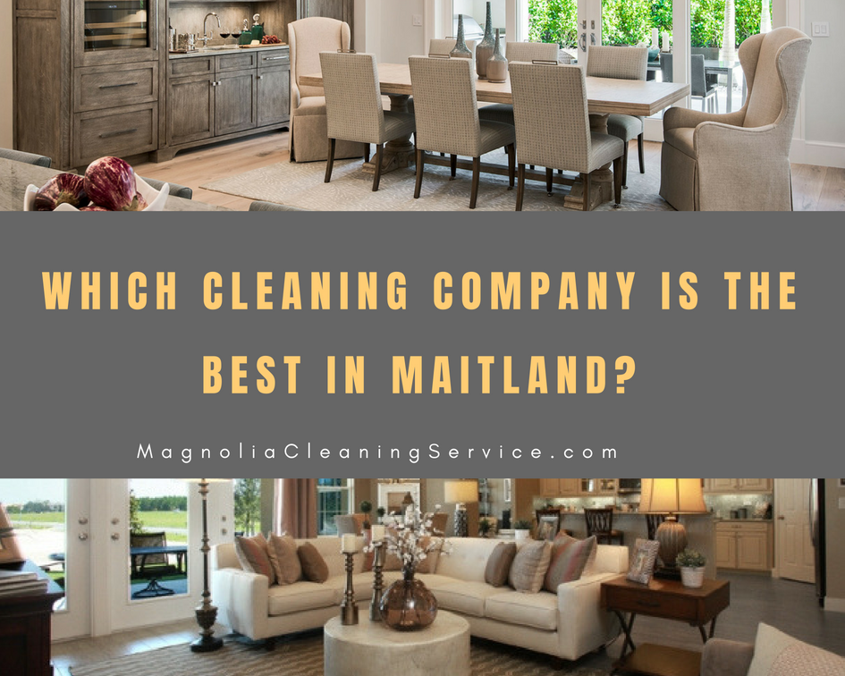 Best Cleaning Company in Maitland?